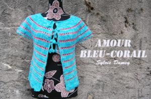 Gilet au crochet Bleu Corail, patron crochet de Sylvie Damey